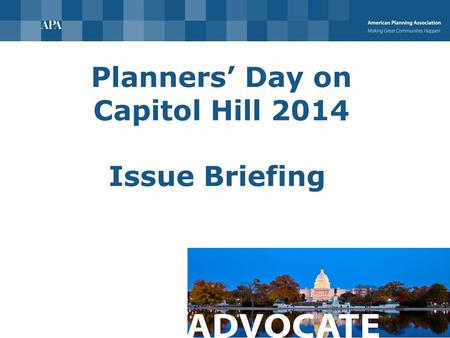 Planners' Day on Capitol Hill 2014 Issue Briefing.