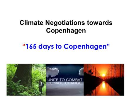 "Climate Negotiations towards Copenhagen ""165 days to Copenhagen"""
