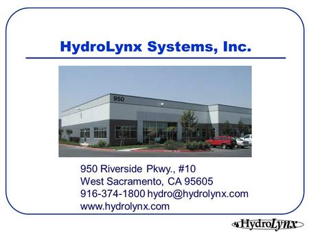 HydroLynx Systems, Inc. 950 Riverside Pkwy., #10 West Sacramento, CA 95605 916-374-1800