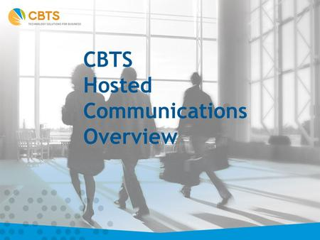 CBTS Hosted Communications Overview. cNotify Overview cNotify is a communication tool that solves the problem of trying to communicate with a large number.
