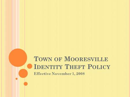 T OWN OF M OORESVILLE I DENTITY T HEFT P OLICY Effective November 1, 2008.