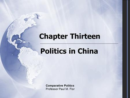 Chapter Thirteen Politics in China Comparative Politics