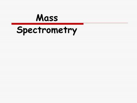 Mass Spectrometry. Background  Mass spectrometry (Mass Spec or MS) uses high energy electrons to break a molecule into fragments.  Separation and analysis.