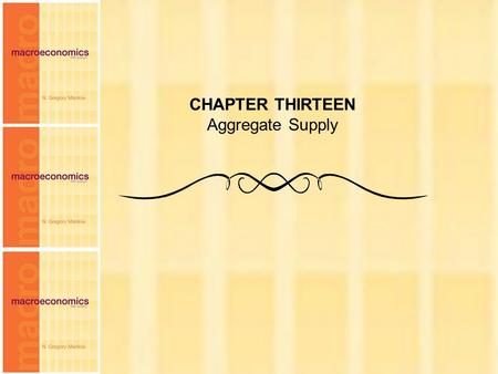 CHAPTER THIRTEEN Aggregate Supply.