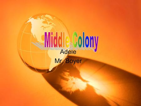 Adele Mr. Boyer Regions New Jersey, Mary Land, New York, Delaware, and Pennsylvania.
