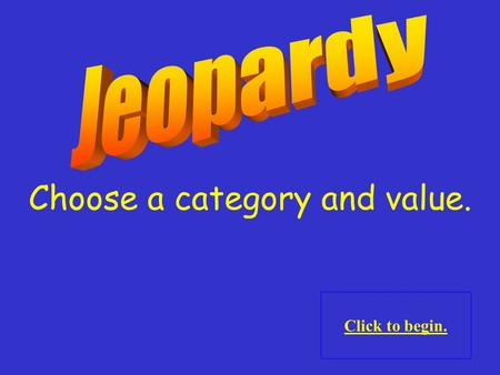 Choose a category and value. Click to begin. Measurement Fractions & Geometry Data Analysis, Probability, & Algebra 10 Points 20 Points 30 Points 40.