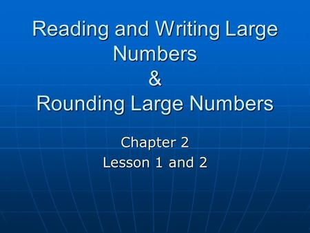 Reading and Writing Large Numbers & Rounding Large Numbers