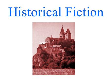 Historical Fiction. What is Historical Fiction? Realistic fiction set in a time far enough away from the present to be considered history. Story is imaginary.