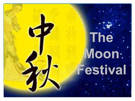 the legend of moon festival Chynna ramos retells the popular mid-autumn festival legend, the woman in  the sky and its relation to the festival's celebration in general.