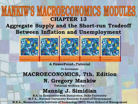 Chapter Thirteen1 CHAPTER 13 Aggregate Supply and the Short-run Tradeoff Between Inflation and Unemployment ® A PowerPoint  Tutorial To Accompany MACROECONOMICS,
