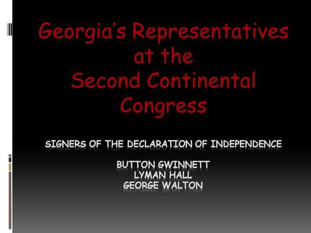 Georgia's Representatives at the Second Continental Congress
