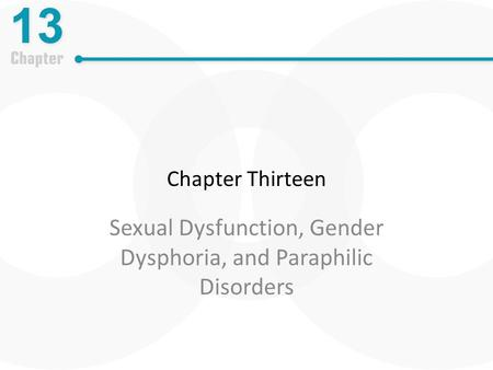 Sexual Dysfunction, Gender Dysphoria, and Paraphilic Disorders