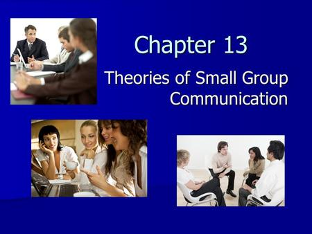Theories of Small Group Communication