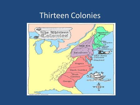 Thirteen Colonies.
