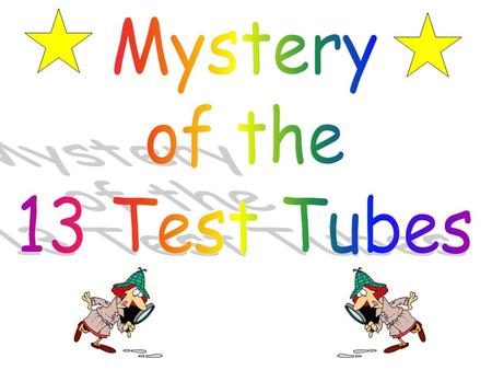 Objective To identify the contents of thirteen different test tubes using a few simple tests and their mutual reactivities. Color – Transition metals.