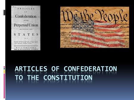 Articles of Confederation  The representatives of the thirteen states agree to create a confederacy called the United States of America, in which each.