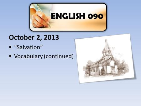 "ENGLISH 090 October 2, 2013 ""Salvation"" Vocabulary (continued)"