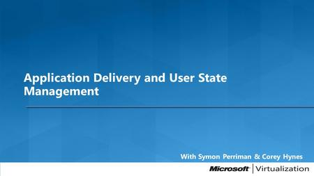 Application Delivery and User State Management.