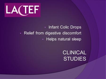 Infant Colic Drops Relief from digestive discomfort Helps natural sleep CLINICAL STUDIES.