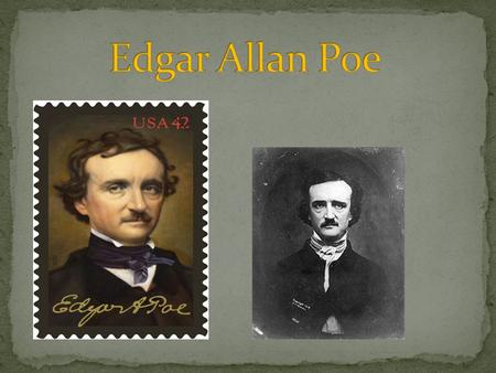 Born on 19 January 1809 in Boston, Massachusetts. Edgar studied literature at the University of Virginia. In 1833 he met the first success. In 1836 he.