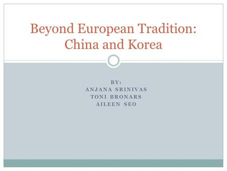 Beyond European Tradition: China and Korea