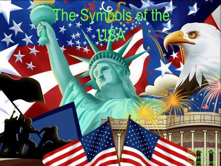 The Symbols of the USA Slide 7 student of class A Abramov Dima.