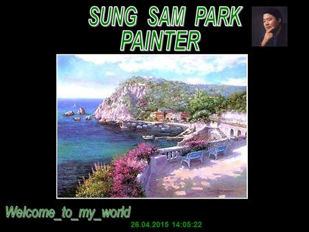 26.04.2015 14:07:10 Sung Sam Park was born in 1949 in Seul, Korea where he began painting at the age of twelve. His talent and teaching abilities were.