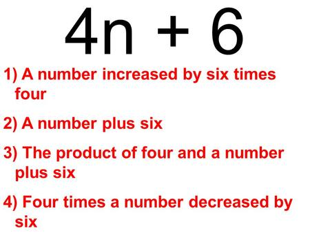 4n + 6 A number increased by six times four A number plus six