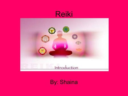 Reiki By: Shaina. What is Reiki? Reiki is an Eastern practice for reducing stress and relaxation that promotes healing. It's the belief that we have unseen.