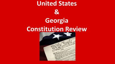 United States & Georgia Constitution Review. According to the Georgia Constitution the state's voters do what?
