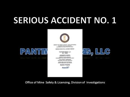 Office of Mine Safety & Licensing, Division of Investigations.