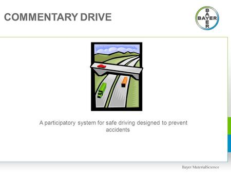 COMMENTARY DRIVE A participatory system for safe driving designed to prevent accidents.