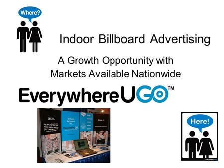 Indoor Billboard Advertising A Growth Opportunity with Markets Available Nationwide.
