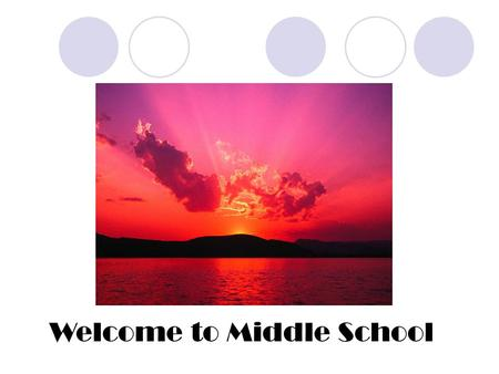 "Welcome to Middle School. The use of Knowledge is wisdom… "" Wisdom is supreme: therefore get wisdom. Though it cost all you have, get understanding. Esteem."