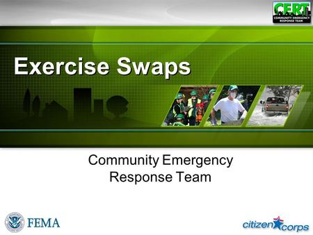 Exercise Swaps Community Emergency Response Team.