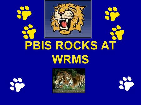 PBIS ROCKS AT WRMS. PBIS Expectations and Rules W-Willing R-Ready M-Motivated S-(for) Success.