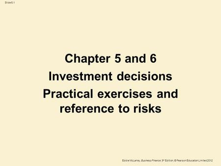 Practical exercises and reference to risks