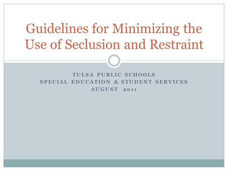 Guidelines for Minimizing the Use of Seclusion and Restraint