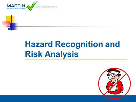 Hazard Recognition and Risk Analysis 2 Safety & Administration Fire Escape Route Gathering Place Room Hazards Restroom Locations Food Breaks Cell Phones.