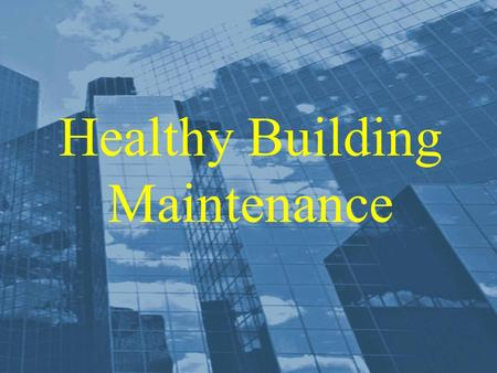 Healthy Building Maintenance. Americans With Disabilities Act requires employers to accommodate the needs of individuals with disabilities, including.