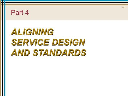 9-1 Part 4 ALIGNING SERVICE DESIGN AND STANDARDS.