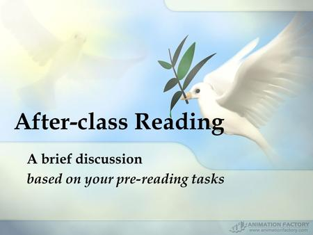 After-class Reading A brief discussion based on your pre-reading tasks.