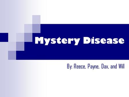 Mystery Disease By: Reece, Payne, Dax, and Will Summary A mystery disease has come to Barrow county after the fair they held. The fair included games,