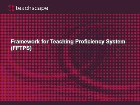 Framework for Teaching Proficiency System (FFTPS)