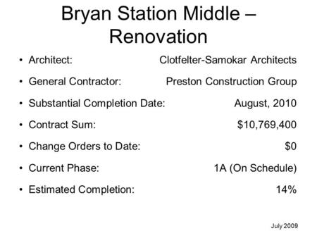Bryan Station Middle – Renovation Architect: Clotfelter-Samokar Architects General Contractor: Preston Construction Group Substantial Completion Date:August,