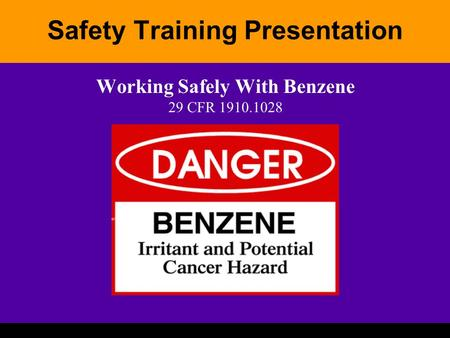 Safety Training Presentation Working Safely With Benzene 29 CFR 1910.1028.