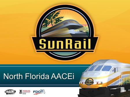 North Florida AACEi. Project History July 18, 2011 – Phase I FFGA signed at Florida Hospital ceremonies Nov. 3, 2011 – FDOT purchased the corridor from.