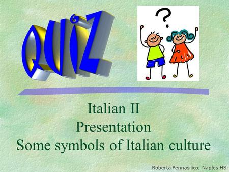 Italian II Presentation Some symbols of Italian culture Roberta Pennasilico, Naples HS.