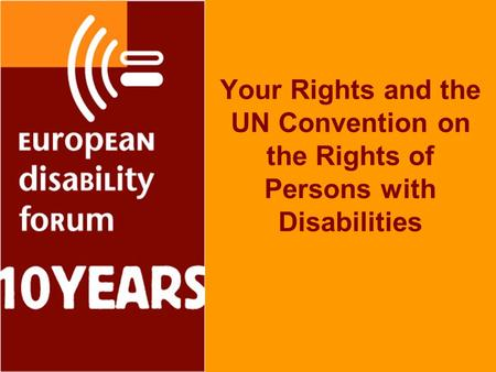 Your Rights and the UN Convention on the Rights of Persons with Disabilities.