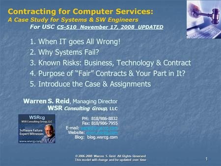 © 2006-2008 Warren S. Reid All Rights Reserved This model will change and be updated over time 1 Warren S. Reid, Managing Director WSR Consulting Group,